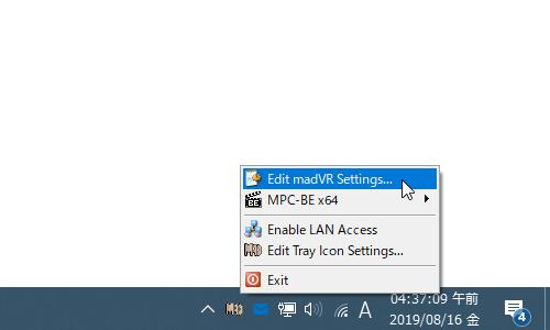 タスクトレイアイコンを右クリックし、タスクトレイ上のアイコンを右クリックし、「Edit madVR Settings」選択してもよい